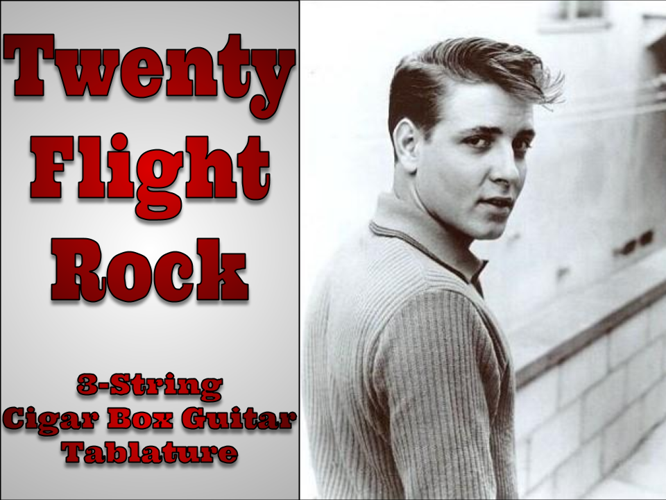 Twenty Flight Rock by Eddie Cochran 3-String Cigar Box Guitar Tab